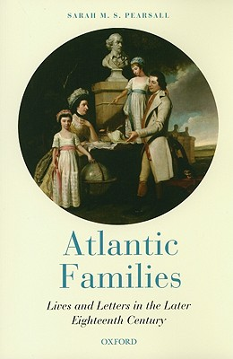 Atlantic Families By Pearsall, Sarah