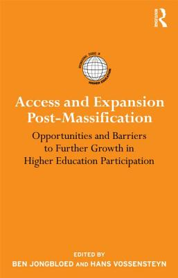 Access and Expansion Post-Massification By Jongbloed, Ben (EDT)/ Vossensteyn, Hans (EDT)